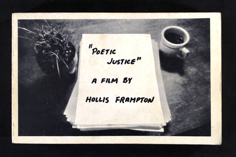 "<strong>Hollis Frampton</strong>[Cover] ""Poetic Justice"" A Film by Hollis Frampton,19731 in an edition of 150Rochester, Visual Studies Workshop Press,1973 Perfect bound book, black and white, 245 pages,13.3 x 21.3 cmVisual Studies Workshop Collection, Gift of the artistZ232.5 VB34 FR-PoAperture: 8Camera: NIKON D60Iso: 100Orientation: 1"