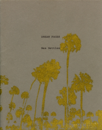<strong>Bea Nettles</strong> Dream Pages [cover] Printed at Visual Studies Workshop, Rochester, 1975 Offset lithograph and screen print, 23.5 x 18.5 x .25 cm Edition of 100 Visual Studies Workshop Collection, Independent Press Archive Z232.5 .N475 Ne-Dr
